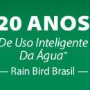 20 Anos de Uso Inteligente Da Água – Rain Bird Brasil